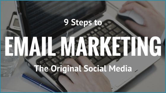 9 Steps to Email Marketing