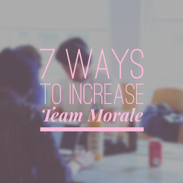 7 Ways to Increas Team Morale
