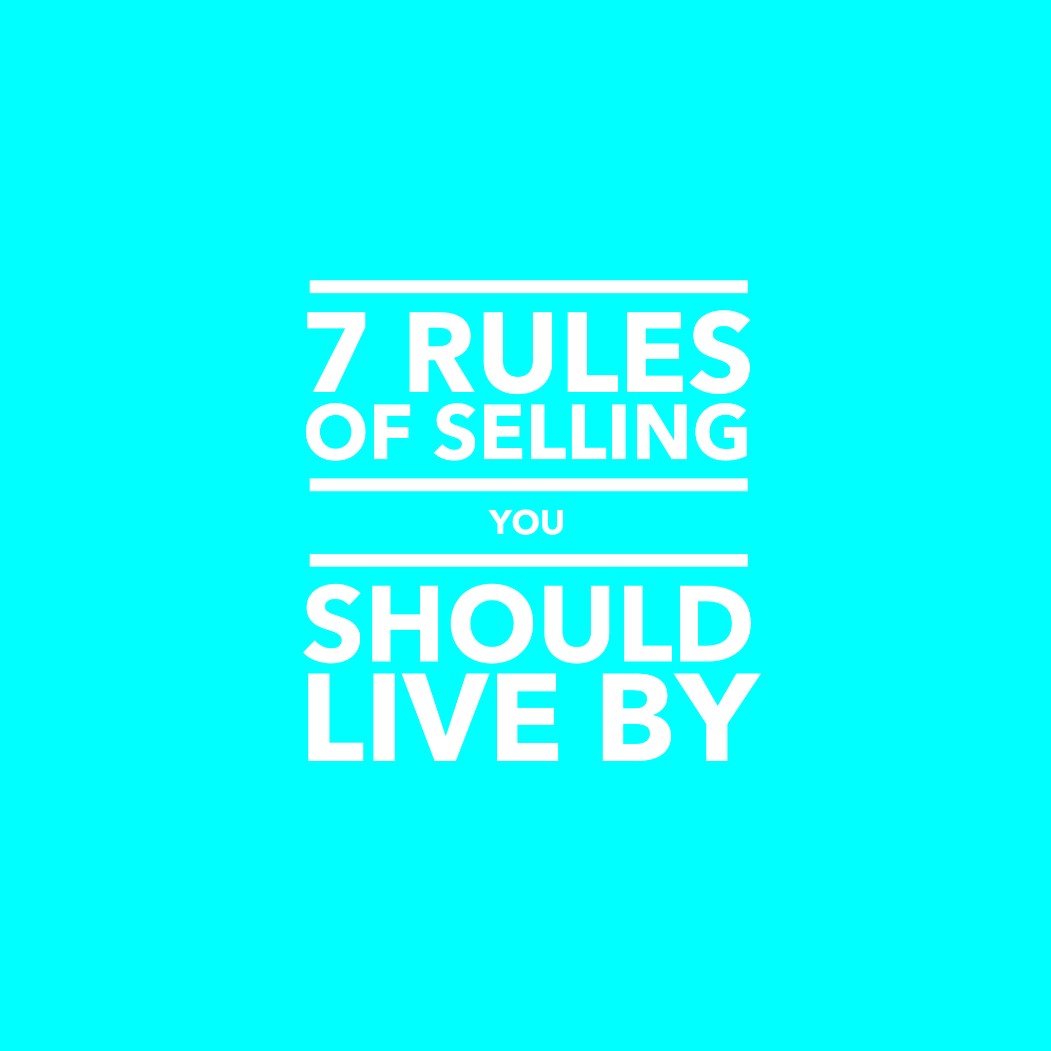 7 Rules of Selling You Should Live By